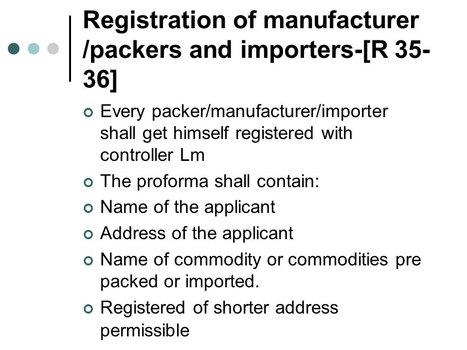 Registration of manufacturer /packers and importers-[R 35-36]